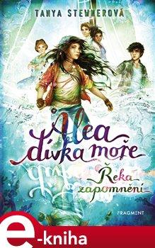 Obálka titulu Alea - dívka moře: Řeka zapomnění