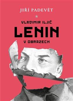 Obálka titulu Vladimir Iljič Lenin v obrazech