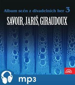 Obálka titulu Album scén z divadelních her 3 (Savoir, Jariš, Giraudoux)
