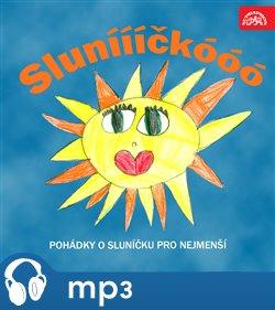 Obálka titulu Sluníííííčkóóó. Pohádky o sluníčku pro nejmenší