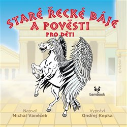 Obálka titulu Staré řecké báje a pověsti pro děti
