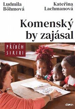 Obálka titulu Komenský by zajásal - Příběh Siriri
