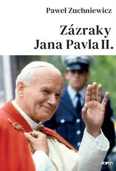 Obálka titulu Zázraky Jana Pavla II.