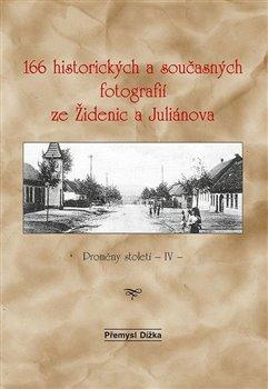 Obálka titulu 166 historických a současných fotografií ze Židenic a Juliánova