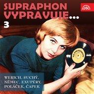 Supraphon vypravuje...3 (Werich, Suchý, Němec, Saint-Exupéry, Poláček, Čapek)