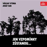 Jen vzpomínky zůstanou... Václav Vydra, Josef Suk....