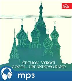 Obálka titulu Čechov: Výročí, Gogol: Úředníkovo ráno. Výběr scén