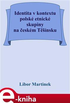 Obálka titulu Identita v kontextu polské etnické skupiny na českém Těšínsku