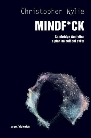 MINDF CK CAMBRIDGE ANALYTICA A PLÁN NA ZNIČENÍ SVĚTA