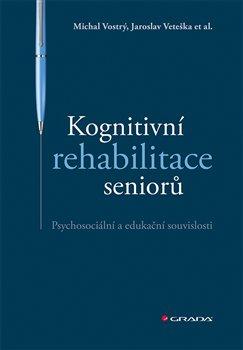 Obálka titulu Kognitivní rehabilitace seniorů