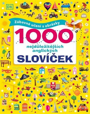 1000 NEJDŮLEŽITĚJŠÍCH ANGLICKÝCH SLOVÍČEK