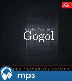 Obálka titulu Divadlo, divadlo, divadlo. Nikolaj Vasiljevič Gogol