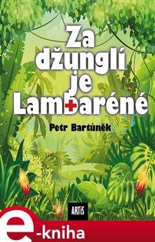 Obálka titulu Za džunglí je Lambaréné