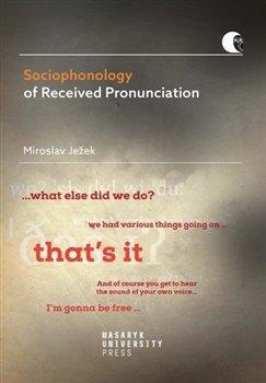 Obálka titulu Sociophonology of Received Pronunciation