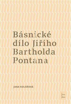 Obálka titulu Básnické dílo Jiřího Bartholda Pontana