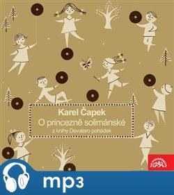 Obálka titulu Čapek: O princezně solimánské. Z knihy Devatero pohádek