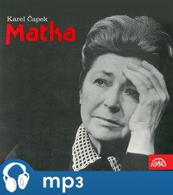 Obálka titulu Čapek: Matka. Hra o 3. dějstvích