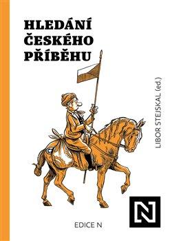 Obálka titulu Hledání českého příběhu