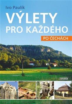 Obálka titulu Výlety pro každého po Čechách