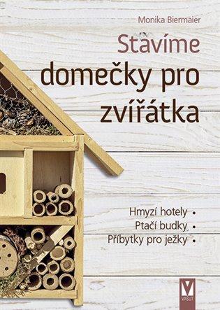 STAVÍME DOMEČKY PRO ZVÍŘÁTKA - HMYZÍ HOTELY,PTAČÍ BUDKY..