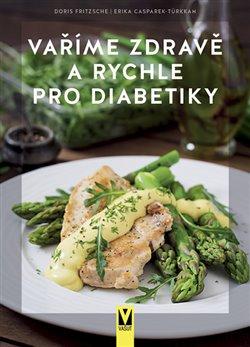 Obálka titulu Vaříme zdravě a rychle pro diabetiky