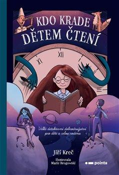 Obálka titulu Kdo krade dětem čtení
