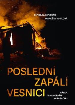 Obálka titulu Poslední zapálí vesnici - Válka v Náhorním Karabachu