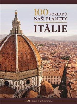 ITÁLIE - 100 POKLADŮ NAŠÍ PLANETY