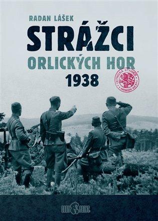 STRÁŽCI ORLICKÝCH HOR 1938