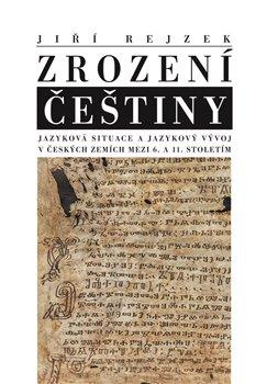Obálka titulu Zrození češtiny
