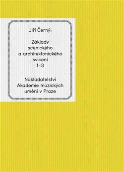 Obálka titulu Základy scénického a architektonického svícení 1-3