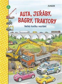 Obálka titulu Auta, jeřáby, bagry, traktory - Velká kniha vozidel