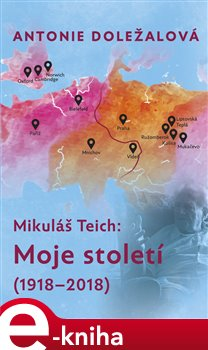 Obálka titulu Mikuláš Teich: Moje století (1918-2018)