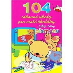 104 zábavné úkoly pro malé školáky - Tahy Čáry Písmena