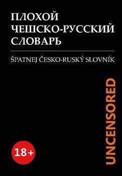 Obálka titulu Špatnej Česko-ruský slovník UNCENSORED