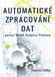 Automatické zpracování dat pomocí KNIME Analytics Platform