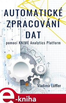 Obálka titulu Automatické zpracování dat pomocí KNIME Analytics Platform