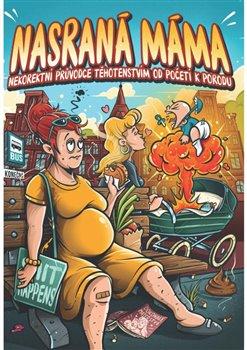 Obálka titulu Nasraná máma