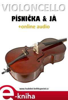 Violoncello, písnička a já (+online audio)