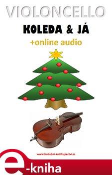 Obálka titulu Violoncello, koleda & já (+online audio)