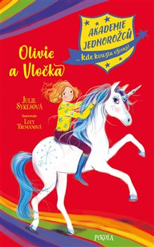 Akademie jednorožců: Olivie a Vločka