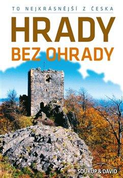 Obálka titulu To nejkrásnější z Česka: Hrady bez ohrady