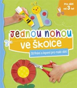 Jednou nohou ve školce - Stříhání a lepení pro malé děti