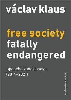 Obálka titulu Free Society Fatally Endangered