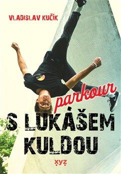 Obálka titulu Parkour s Lukášem Kuldou