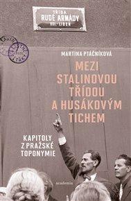 Mezi Stalinovou třídou a Husákovým tichem