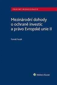 Mezinárodní dohody o ochraně investic a právo Evropské unie II
