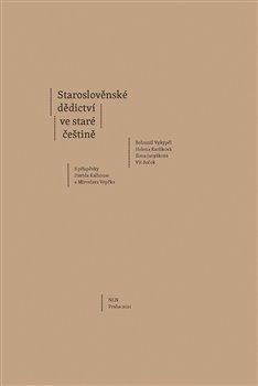 Obálka titulu Staroslověnské dědictví ve staré češtině