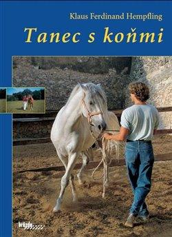 Tanec s koňmi - Klaus Ferdinand Hempfling, Zora Fráterová