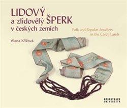 Obálka titulu Lidový a zlidovělý šperk v českých zemích